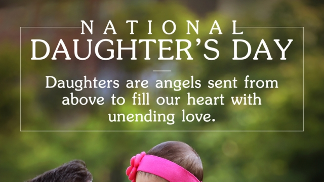 DAUGHTER'S DAY: CELEBRATING DAUGHTERS, ANGELS IN DISGUISE!