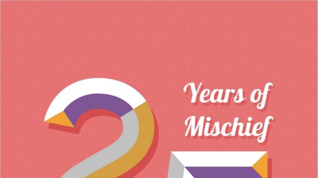 25 YEAR OF MISCHIEF